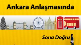 Ankara Anlaşması'nda sona doğru